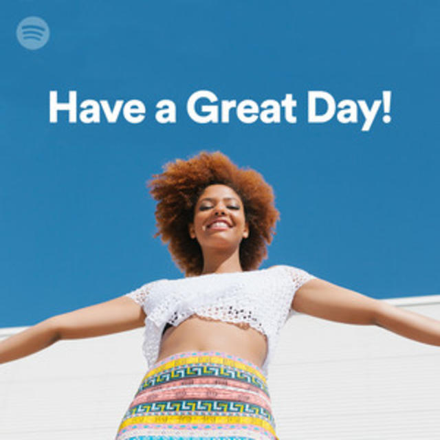 Have A Great Day Playlist