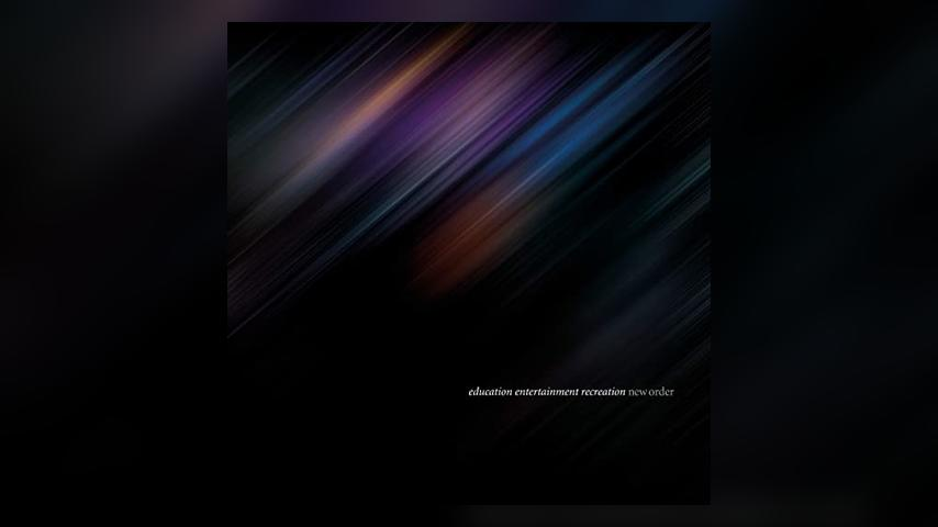 New Order 'Education Entertainment Recreation'