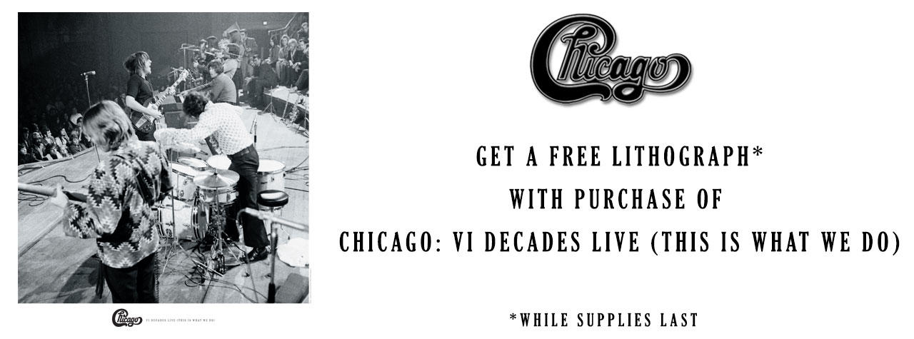 Get an Exclusive Lithograph with Purchase of Chicago: VI Decades Live (This Is What We Do)