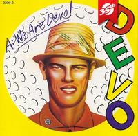 Happy Anniversary, Q: ARE WE NOT MEN? A: WE ARE DEVO!
