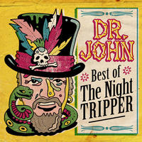 Mardi Gras Listening: Dr. John, BEST OF THE NIGHT TRIPPER