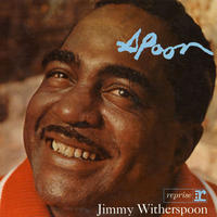 Deep Dive: Jimmy Witherspoon, 'SPOON